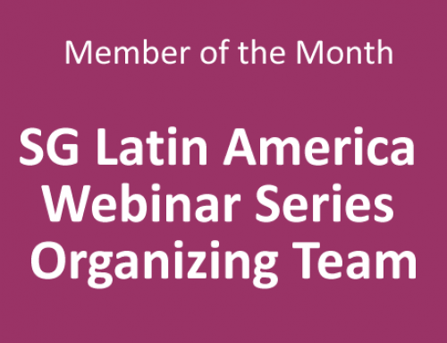 Member of the Month for May 2020: SG Latin America Webinar Series Organizing Team